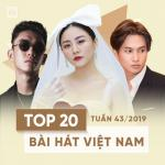 Nghe nhạc Top 20 Bài Hát Việt Nam Tuần 43/2019 Mp3 hot