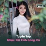 Tải bài hát Mp3 Tuyệt Phẩm Song Ca Nhạc Trữ Tình (Vol.3) mới