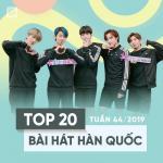 Tải bài hát mới Top 20 Bài Hát Hàn Quốc Tuần 44/2019 chất lượng cao