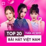 Tải bài hát mới Top 20 Bài Hát Việt Nam Tuần 45/2019 Mp3 hot