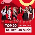 Tải nhạc hot Top 20 Bài Hát Hàn Quốc Tuần 45/2019 hay nhất