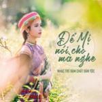 Tải bài hát online Để Mị Nói Cho Mà Nghe - Nhạc Việt Đậm Chất Dân Tộc Mp3 hot