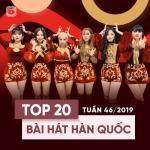 Download nhạc Top 20 Bài Hát Hàn Quốc Tuần 46/2019 Mp3 trực tuyến