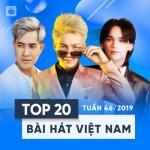 Tải bài hát hot Top 20 Bài Hát Việt Nam Tuần 46/2019 mới online