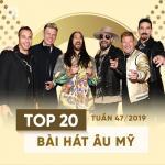 Tải nhạc mới Top 20 Bài Hát Âu Mỹ Tuần 47/2019 Mp3 hot
