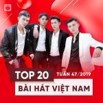 Nghe nhạc mới Top 20 Bài Hát Việt Nam Tuần 47/2019 về điện thoại