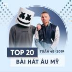 Tải nhạc hay Top 20 Bài Hát Âu Mỹ Tuần 48/2019 hot