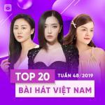 Nghe nhạc mới Top 20 Bài Hát Việt Nam Tuần 48/2019 nhanh nhất