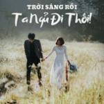 Tải bài hát Mp3 Trời Sáng Rồi Ta Ngủ Đi Thôi - Nhạc Indie Việt Hot chất lượng cao