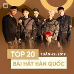 Tải bài hát Top 20 Bài Hát Hàn Quốc Tuần 49/2019 online