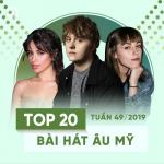 Nghe nhạc online Top 20 Bài Hát Âu Mỹ Tuần 49/2019 Mp3 miễn phí