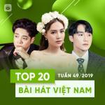 Download nhạc Top 20 Bài Hát Việt Nam Tuần 49/2019 mới nhất