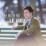 Nghe nhạc hay Anh Muốn Nói (Single) Mp3 online