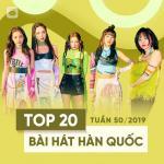 Tải bài hát Top 20 Bài Hát Hàn Quốc Tuần 50/2019 mới online
