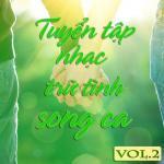 Tải nhạc Tuyệt Phẩm Song Ca Nhạc Trữ Tình (Vol. 2) hot