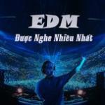 Download nhạc mới EDM Được Nghe Nhiều Nhất trực tuyến