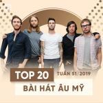 Download nhạc mới Top 20 Bài Hát Âu Mỹ Tuần 51/2019 chất lượng cao