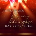 Download nhạc mới Những Ca Khúc Nhạc Vàng Hải Ngoại Hay 2017 (Vol. 3) Mp3 hot