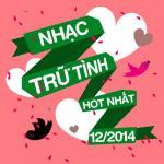 Tải bài hát online Nhạc Trữ Tình Hot Nhất Tháng 12 Năm 2014 Mp3 miễn phí