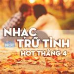 Download nhạc online Nhạc Trữ Tình Hot Tháng 4/2015 Mp3 miễn phí