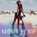 Nghe nhạc hot Light It Up - EDM trực tuyến
