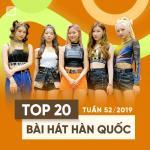 Nghe nhạc online Top 20 Bài Hát Hàn Quốc Tuần 52/2019 hot