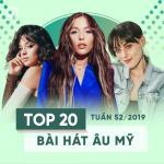 Tải bài hát Mp3 Top 20 Bài Hát Âu Mỹ Tuần 52/2019 về điện thoại
