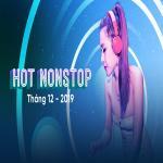 Tải nhạc Mp3 Nhạc Nonstop Hot Tháng 12/2019 online