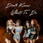 "Tải nhạc online Don""t Know What To Do chất lượng cao"