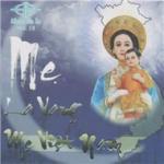 Tải nhạc hot Mẹ La Vang Mẹ Việt Nam (Vol.13 - 2009)