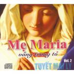 Download nhạc hay Mẹ Maria Vầng Trăng Tỏ (Vol.2) Mp3 hot