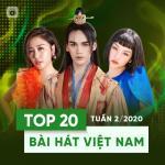 Nghe nhạc Mp3 Top 20 Bài Hát Việt Nam Tuần 02/2020 hay nhất