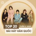 Nghe nhạc hay Top 20 Bài Hát Hàn Quốc Tuần 02/2020 Mp3 mới