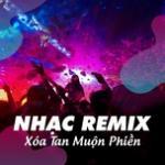Download nhạc hot Nhạc Remix - Xóa Tan Muộn Phiền Mp3 mới