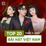 Tải bài hát Top 20 Bài Hát Việt Nam Tuần 03/2020 hay online
