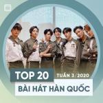 Download nhạc online Top 20 Bài Hát Hàn Quốc Tuần 03/2020 hay nhất
