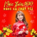Download nhạc mới Nhạc Xuân 2020 Nghe Là Thấy Tết hay nhất
