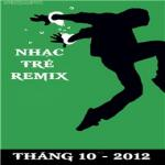 Tải nhạc Mp3 Nhạc Trẻ Remix (10/2012) mới nhất