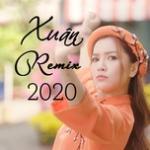 Nghe nhạc online Xuân Remix 2020 Mp3 hot