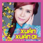 Tải bài hát hot Xuân Xuân Ơi... Mp3 trực tuyến