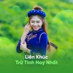 Tải bài hát online Liên Khúc Trữ Tình Hay Nhất Mp3 hot