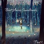 Tải bài hát hay Best Anime Soundtracks (Part.1 - 2012) nhanh nhất
