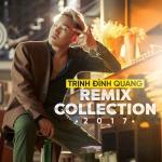 Nghe nhạc mới Trịnh Đình Quang Remix Collection 2017 về điện thoại