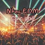 Download nhạc hay Nhạc EDM Cực Phê hot