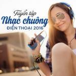 Tải nhạc hay Tuyển Tập Nhạc Chuông Điện Thoại 2016 mới