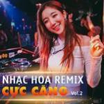 Nghe nhạc hay Nhạc Hoa Remix Cực Căng (Vol. 2) Mp3 trực tuyến