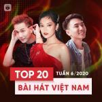 Tải nhạc hot Top 20 Bài Hát Việt Nam Tuần 06/2020 trực tuyến