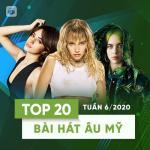 Nghe nhạc online Top 20 Bài Hát Âu Mỹ Tuần 06/2020 mới nhất