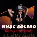 Tải nhạc Mp3 Nhạc Bolero Remix Hay Nhất mới online