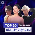 Nghe nhạc hot Top 20 Bài Hát Việt Nam Tuần 08/2020 nhanh nhất